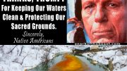 Native Americans - Thanks for keeping Our Waters Clean, and for Protecting Our Sacred Grounds. Sincerely, Native Americans