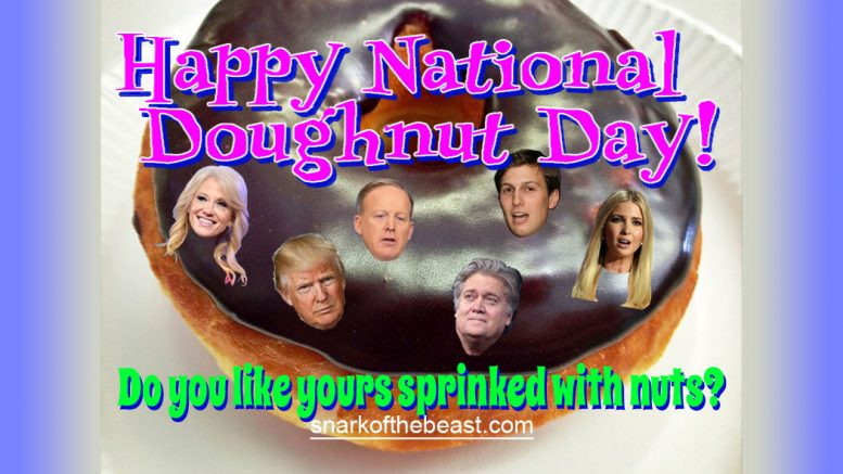 Happy National Doughnut Day! 🍩 Do You Like Your Sprinkled With Trump Administration Nuts?